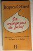 Ca mange pas de pain : 400 expressions familières ou voyoutes de France et du Québec. Cellard Jacques