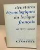 Structures étymologiques du lexique français. Guiraud Pierre
