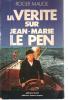 La vérité sur Jean-Marie Le Pen. Roger Mauge