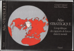 Atlas strategique. Géopolitique des rapports de forces dans le monde. Cartographie: Catherine Petit. Gérard Chaliand  Jean-Pierre Rageau