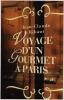 Voyage d'un gourmet à Paris. Ribaut Jean Claude