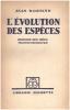 L'évolution des espèces / histoire des idées transformistes. Rostand Jean