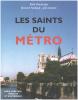 Les Saints du métro: Paris chrétien  insolite et souterrain. Joly Daniel  Faribault Bernard