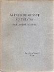Alfred de Musset au théâtre. SUARES André