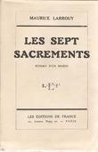 Les sept sacrements. LARROUY Maurice