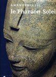 AMENOPHIS III le pharaon soleil.. BERMAN LAWRENCE, BRYAN BETSY, DELANGE ELISABETH, KOSLOFF ARIELLE.