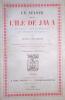 Un séjour dans l'ile de Java. Le pays - Les habitants - Le système colonial. Deuxième édition..  LECLERCQ (Jules)