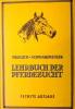 Lehrbuch der Pferdezucht. Des Pferdes Rassen, Körperbau, Züchtung, Ernährung und Haltung..  FRÖLICH (Dr. G.)