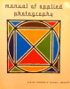 Manual of Applied Photography. A guide to the versatile and up-to-date use of modern medium and large-format cameras with the collaboration of ...