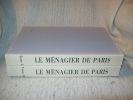 LE MENAGIER DE PARIS. Traité de morale et d'économie domestique composé vers 1393 par un Bourgeois Parisien. Edition présentée par le Baron Jérôme ...