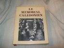 LE MEMORIAL CALEDONIEN. Tome 5 seul (sur 10) 1940-1953. . GODARD Philippe CHEVALIER Luc LACOURREGE Gérard