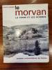 Le Morvan, la terre et les hommes. Essai de géographie agricole.. Jacqueline Bonnamour