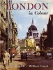 LONDON IN COLOUR. RIDDELL James - GAUNT William