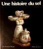 UNE HISTOIRE DU SEL. BERGIER Jean-François
