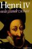 HENRI IV OU LA GRANDE VICTOIRE. CAZAUX Yves
