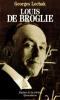 LOUIS DE BROGLIE, UN PRINCE DE LA SCIENCE. LOCHAK Georges