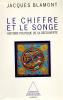 LE CHIFFRE ET LE SONGE. HISTOIRE POLITIQUE DE LA DÉCOUVERTE. BLAMONT Jacques
