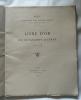 LE LIVRE D'OR DE LA GRANDE GUERRE 1914-1918. (Association des anciens élèves des lycées de Lyon)