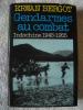 GENDARMES AU COMBAT Indochine 1945-1955. ERWAN BERGOT