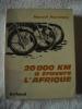 20000 KM à travers l'afrique. Manuel MARISTANY
