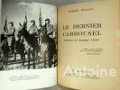Le dernier carrousel. Défense de Saumur 1940. Illustrations d'un E.A.R. de l'Ecole de cavalerie, ancien combattant de Saumur.. Milliat (Robert).