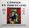 L'Eponge en porcelaine. Seize conférences fantaisistes de Vincent Hyspa.. Hyspa (Vincent). Depaquit (Jules).