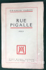 Rue Pigalle. Roman.. Carco (Francis).