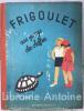 Frigoulet au pays des chiffres. Dessins de Nathalie Parain.. FRANCOIS-PRIMO (J.) ; PARAIN (Nathalie)