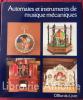 Automates et instruments de musique mécaniques.. WEISS-STAUFFACHER (Heinrich). BRUHIN (Rudolf)