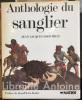 Anthologie du sanglier. Textes réunis et présentés par Jean-Jacques Brochier.Préface de Jean-Pierre Reder.. BROCHIER (Jean-Jacques)