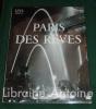 Paris des rêves. Textes d'Audiberti, Dominique Aury, Marc Bernard, Jean-Richard Bloch, Gaston Bonheur, André Breton, Henri Calet, Francis Carco, ...