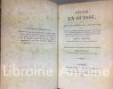 Voyage en Suisse, fait dans les annes 1817, 1818 et 1819 ; suivi d'un Essai historique sur les m urs et les coutumes de l'Helvetie ancienne et ...
