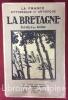 La Bretagne vue par les écrivains et les artistes. Recueil de textes publié avec une préface et des notes et accompagné d'un guide pratique des ...