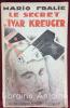 Le Secret d'Ivar Kreuger.. FRALIE (Mario). VAN LAULAERT (Jean-Dominique)