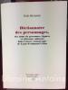 Dictionnaire des personnages, des noms de personnes, figures et référents culturels dans l'oeuvre romanesque de Louis-Ferdinand Céline. [CELINE ...
