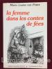 La femme dans les contes de fées. Avant-propos et traduction de Francine Saint René Taillandier.. FRANZ (Marie-Louise von)