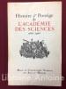 Histoire et prestige de l'Académie des sciences. 1666-1966. [ACADEMIE DES SCIENCES]