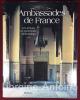 Ambassades de France. Les trésors du patrimoine diplomatique tome III. Photographies de Martin Fraudreau. [AMBASSADE] FRAUDREAU (Martin)