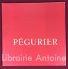 Pégurier 1856-1936. Introduction de Claude Roger-Marx.. [PEGURIER]