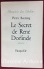 Le Secret de René Dorlinde. Récits. . BOUTANG (Pierre)