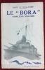 """Le """"Bora"""" Torpilleur d'escadre.. LE GUILLERME (Marc)"""