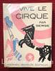 Vive le cirque. Phénomènes, acrobates, clowns, fauves. Ecrit et dessiné par Serge. . SERGE