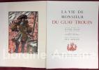 La Vie de Monsieur Du Guay-Trouin. Texte établi par Henri Malo. Préface de l'amiral Wietzel. Bois gravés de Guy Arnoux.. MALO (Henri). ARNOUX (Guy)