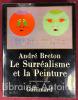 Le Surréalisme et la peinture. Nouvelle édition revue et corrigée. 1928-1965. BRETON (André)