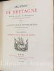 Archives de Bretagne. Recueil d'actes, de chroniques et de documents historiques rares ou inédits publié par La Société des Bibliophiles Bretons et de ...
