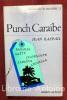 Punch Caraïbe (Secouons le cocotier 2). RASPAIL (Jean)