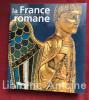 La France romane au temps des premiers Capétiens (987-1152). [ART ROMAN]