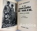 Journal de bord tome I : A la poursuite du soleil. Préface de J.- B. Charcot. Tome II Sur la route du retour.. GERBAULT (Alain)