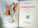 Aphrodite. Moeurs antiques. Illustrations originales en couleurs  de A. Calbet.. LOUYS (Pierre). CALBET (Antoine).