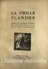 La Vieille Flandre. Poèmes de Marcel Wyseur. Bois gravés de P.-A. Masui-Castricque.. WYSEUR (Marcel). MASUI-CASTRICQUE (Paul-Auguste)